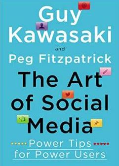 The Art of Social Media by Guy Kawasaki